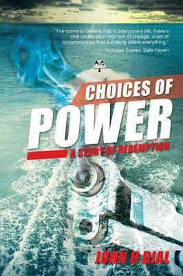 Choices of Power: A Story of Redemption (Paperback)