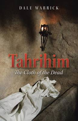 Tahrihim: The Cloth of the Dead (Paperback)