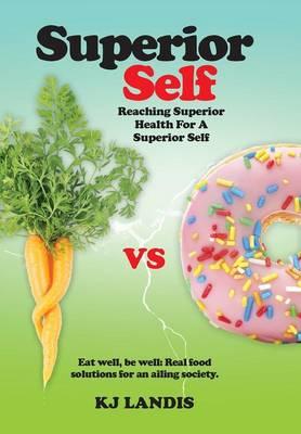 Superior Self: Reaching Superior Health for a Superior Self (Hardback)