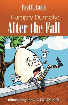 Humpty Dumpty: After the Fall: Introducing the Go Figure Kids (Paperback)