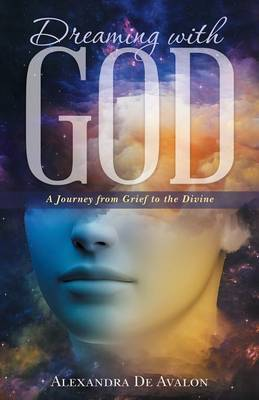 Dreaming with God: A Journey from Grief to the Divine (Paperback)