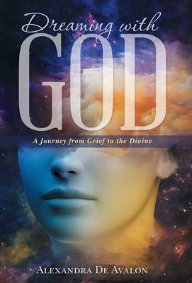 Dreaming with God: A Journey from Grief to the Divine (Hardback)