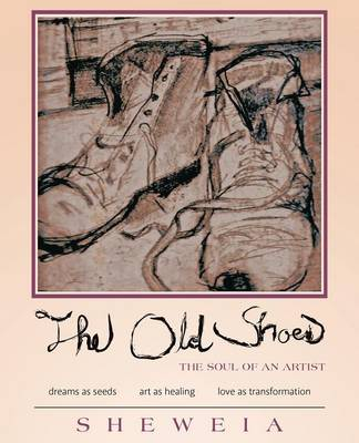 The Old Shoes: (the Soul of an Artist) (Paperback)