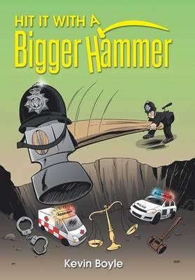 Hit It with a Bigger Hammer (Hardback)