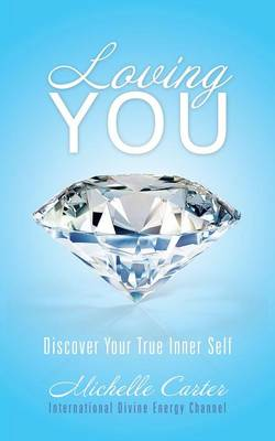 Loving You: Discover Your True Inner Self (Paperback)