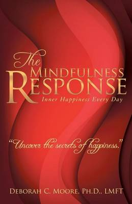 The Mindfulness Response: Inner Happiness Every Day (Paperback)