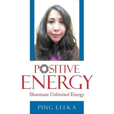 Positive Energy: Illuminate Unlimited Energy (Paperback)