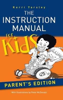 The Instruction Manual for Kids - Parent's Edition (Hardback)