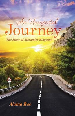 An Unexpected Journey: The Story of Alexander Kingston (Paperback)