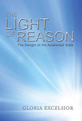 The Light of Reason: The Delight of the Awakened State (Hardback)