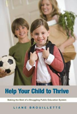 Help Your Child to Thrive: Making the Best of a Struggling Public Education System (Hardback)