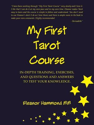 My First Tarot Course: In-Depth Training, Exercises, and Questions and Answers to Test Your Knowledge (Paperback)