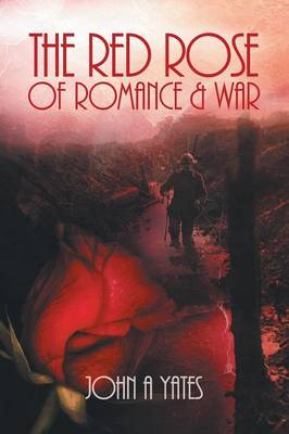 The Red Rose of Romance and War (Paperback)