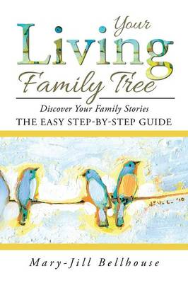Your Living Family Tree: Discover Your Family Stories (Paperback)