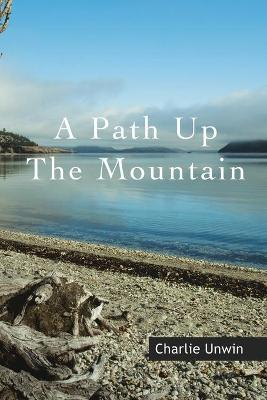 A Path Up the Mountain (Paperback)