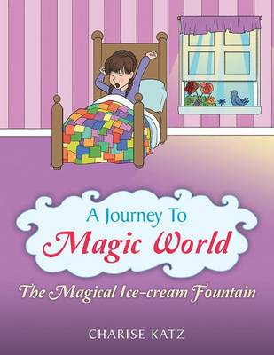 A Journey to Magic World: The Magical Ice-Cream Fountain (Paperback)