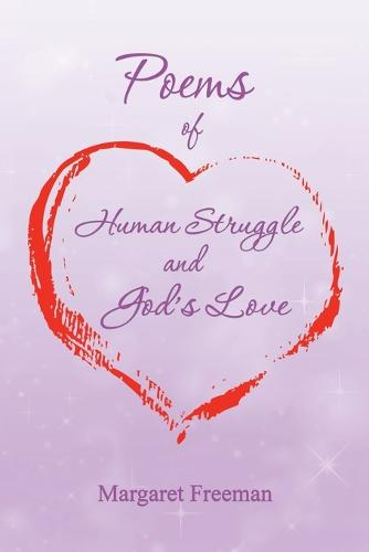 Poems of Human Struggle and God's Love (Paperback)