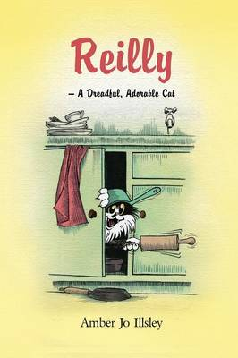 Reilly - A Dreadful, Adorable Cat (Paperback)