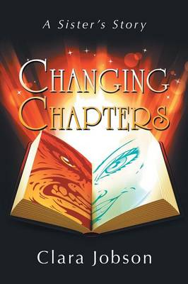 Changing Chapters: A Sister's Story (Paperback)