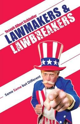 Lawmakers & Lawbreakers: Same Same But Different (Paperback)