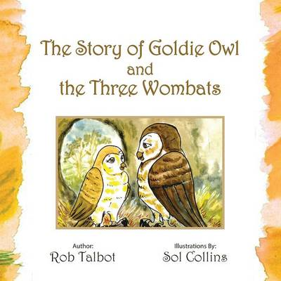 The Story of Goldie Owl and the Three Wombats (Paperback)
