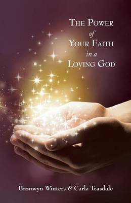 The Power of Your Faith in a Loving God (Paperback)