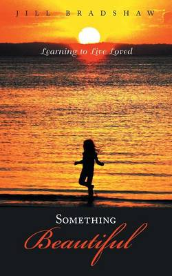 Something Beautiful: Learning to Live Loved (Paperback)