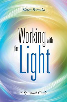 Working with the Light: A Spiritual Guide (Paperback)