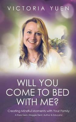 Will You Come to Bed with Me?: Creating Mindful Moments with Your Family. (Paperback)