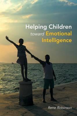 Helping Children Toward Emotional Intelligence (Paperback)