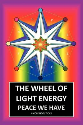 The Wheel of Light Energy: Peace We Have (Paperback)