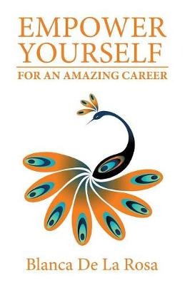 Empower Yourself for an Amazing Career (Paperback)