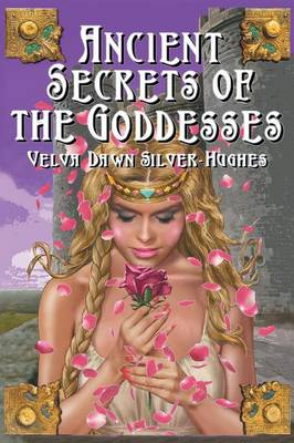 Ancient Secrets of the Goddesses (Paperback)