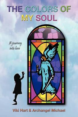 The Colors of My Soul: A Journey Into Love (Paperback)