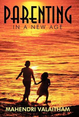 Parenting in a New Age (Hardback)