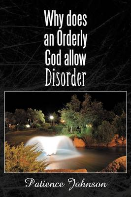Why Does an Orderly God Allow Disorder (Paperback)