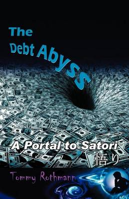 The Debt Abyss: A Portal to Satori (Paperback)