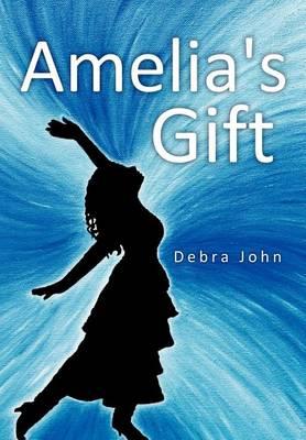 Amelia's Gift (Hardback)