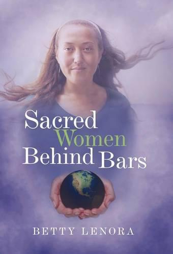 Sacred Women Behind Bars (Hardback)