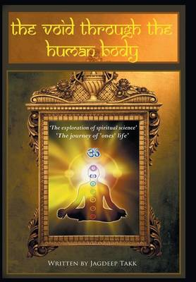 The Void Through the Human Body: The Spiritual Journey of One's Life (Hardback)