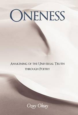 Oneness: Awakening of the Universal Truth Through Poetry (Hardback)