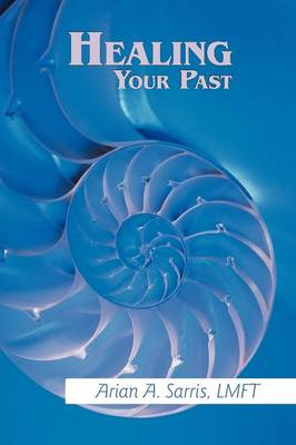 Healing Your Past (Paperback)