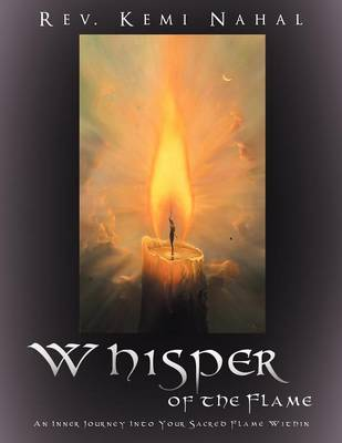 Whisper of the Flame: An Inner Journey Into Your Sacred Flame Within (Paperback)