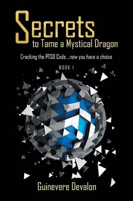 Secrets to Tame a Mystical Dragon (Paperback)