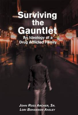 Surviving the Gauntlet: An Ideology of a Drug Afflicted Family (Hardback)
