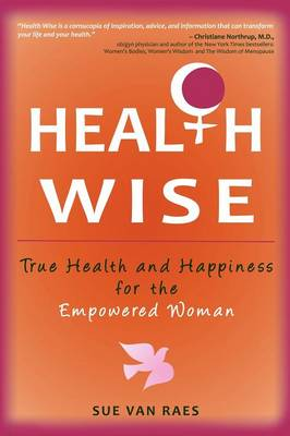 Health Wise: True Health and Happiness for the Empowered Woman (Paperback)