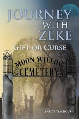 Journey with Zeke: Gift or Curse (Paperback)