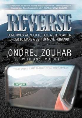 Reverse: Sometimes We Need to Take a Step Back in Order to Make a Better Move Forward. (Hardback)