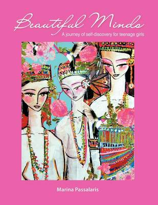 Beautiful Minds: A Journey of Self-Discovery for Teenage Girls (Paperback)
