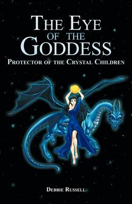 The Eye of the Goddess: Protector of the Crystal Children (Paperback)